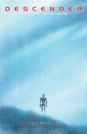 DESCENDER VOLUME 5 RISE OF THE ROBOTS GRAPHIC NOVEL