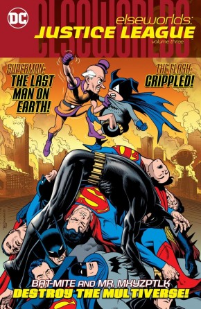 ELSEWORLDS JUSTICE LEAGUE VOLUME 3 GRAPHIC NOVEL