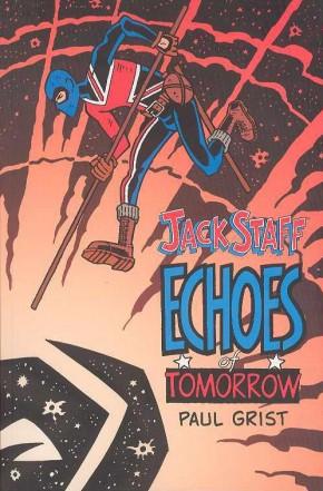 JACK STAFF VOLUME 3 ECHOES OF TOMORROW GRAPHIC NOVEL