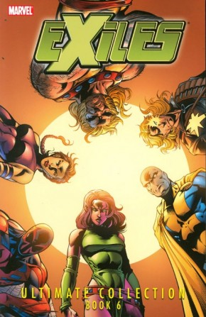 EXILES ULTIMATE COLLECTION BOOK 6 GRAPHIC NOVEL