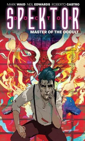DOCTOR SPEKTOR VOLUME 1 MASTER OF THE OCCULT GRAPHIC NOVEL