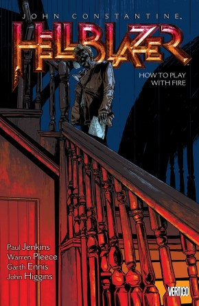 HELLBLAZER VOLUME 12 HOW TO PLAY WITH FIRE GRAPHIC NOVEL