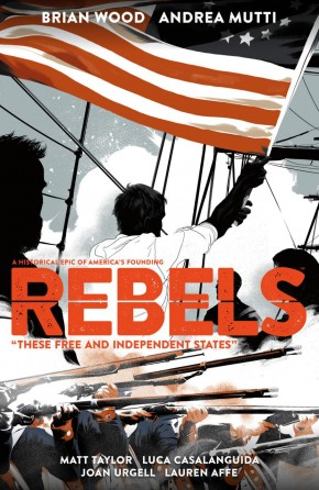 REBELS THESE FREE AND INDEPENDENT STATES GRAPHIC NOVEL
