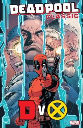 DEADPOOL CLASSIC VOLUME 21 DXV GRAPHIC NOVEL
