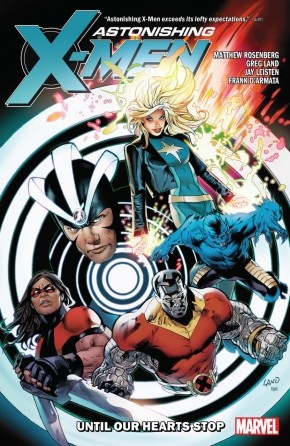 ASTONISHING X-MEN BY MATT ROSENBERG UNTIL OUR HEARTS STOP GRAPHIC NOVEL