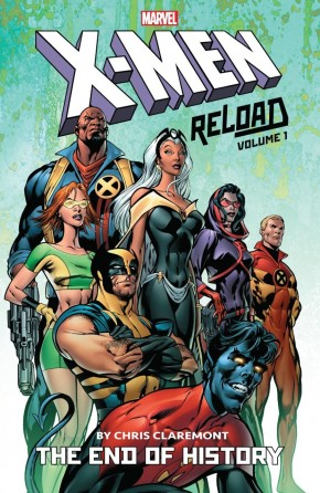 X-MEN RELOAD BY CHRIS CLAREMONT VOLUME 1 THE END OF HISTORY GRAPHIC NOVEL
