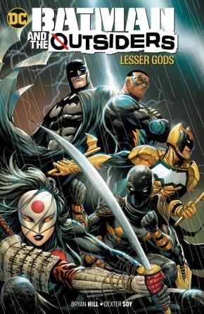 BATMAN AND THE OUTSIDERS VOLUME 1 LESSER GODS GRAPHIC NOVEL
