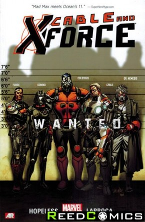Cable and X-Force Volume 1 Wanted Now Graphic Novel