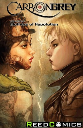 Carbon Grey Volume 3 Mothers of the Revolution Graphic Novel