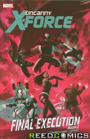 Uncanny X-Force Volume 7 Final Execution Book 2 Premiere Hardcover