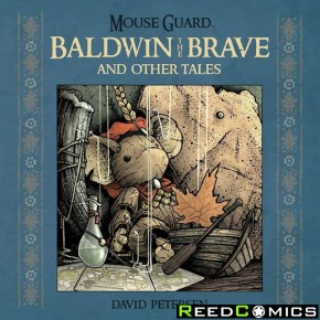 Mouse Guard Baldwin the Brave and Other Tales Hardcover