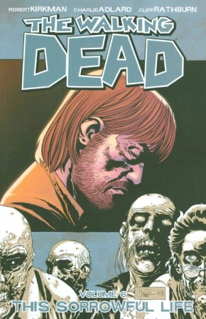 WALKING DEAD VOLUME 6 THIS SORROWFUL LIFE GRAPHIC NOVEL