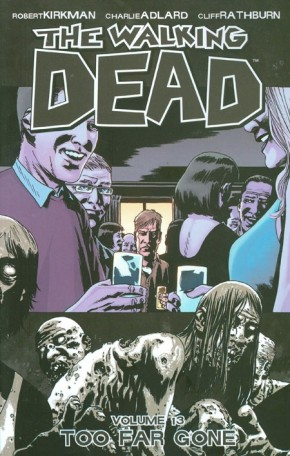 WALKING DEAD VOLUME 13 TOO FAR GONE GRAPHIC NOVEL