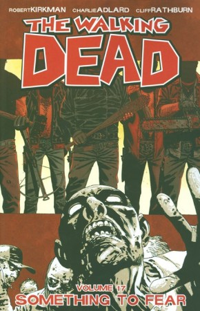WALKING DEAD VOLUME 17 SOMETHING TO FEAR GRAPHIC NOVEL