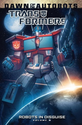 TRANSFORMERS ROBOTS IN DISGUISE VOLUME 6 GRAPHIC NOVEL