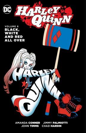 HARLEY QUINN VOLUME 6 BLACK WHITE AND RED ALL OVER HARDCOVER