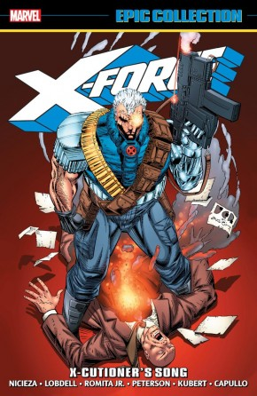 X-FORCE EPIC COLLECTION X-CUTIONERS SONG GRAPHIC NOVEL