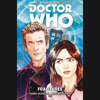 DOCTOR WHO 12TH VOLUME 2 FRACTURES GRAPHIC NOVEL