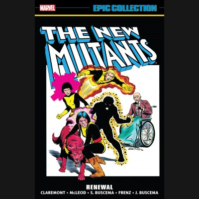 NEW MUTANTS EPIC COLLECTION RENEWAL GRAPHIC NOVEL